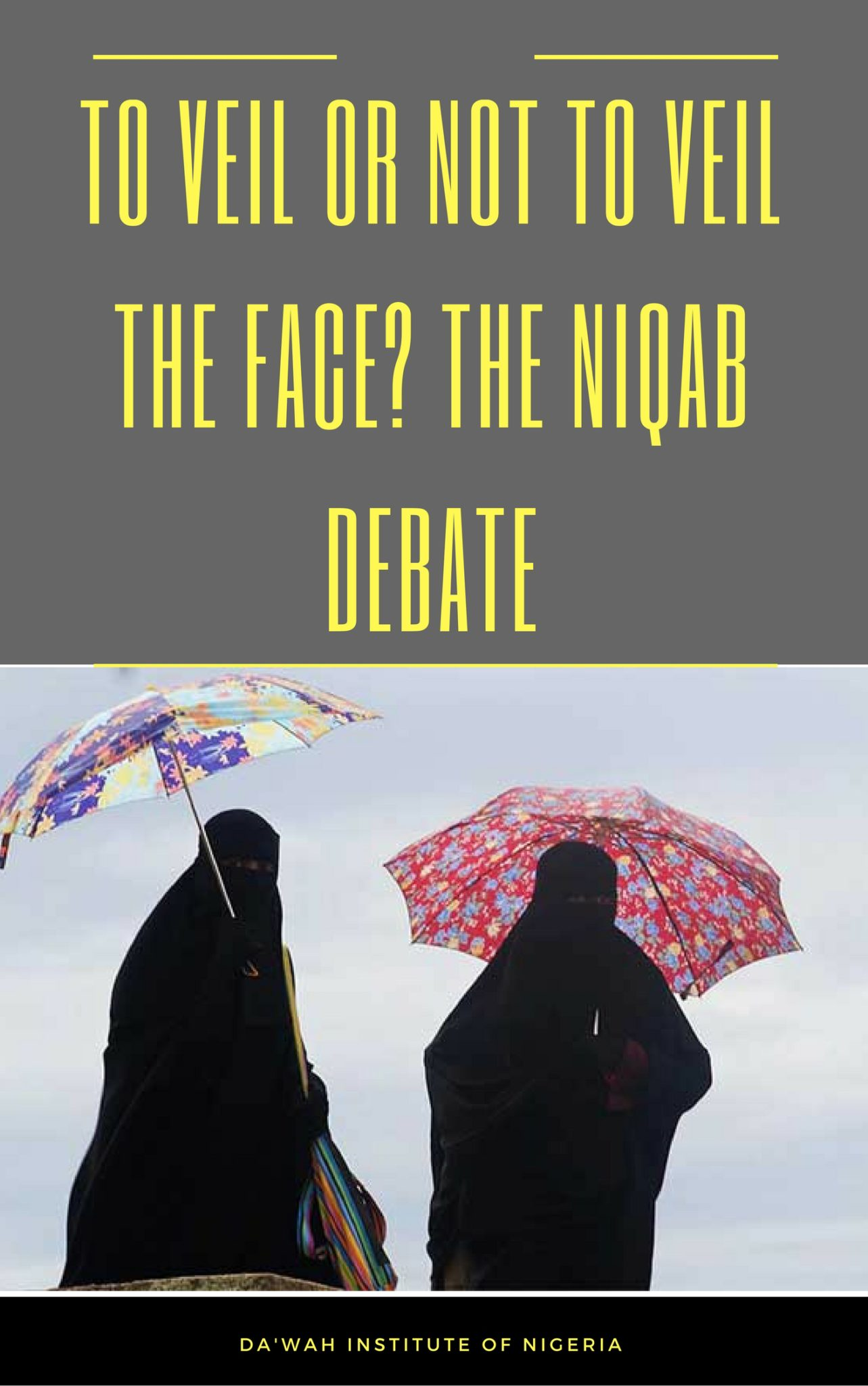 https://dawahinstitute.org/wp-content/uploads/To-Veil-or-Not-to-Veil-the-Face_-The-Niqab-Debate.jpg